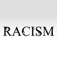 Text racism with faces of women vector image