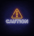 caution neon sign design template vector image