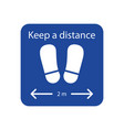 keep your distance sign sticker for reopening vector image vector image