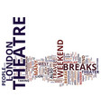 london theatre breaks text background word cloud vector image vector image