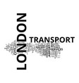 london transport text background word cloud vector image vector image
