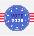 vote 2020 blue badge with striped ribbon award vector image vector image