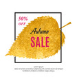 autumn sale banner with black frame and gold leaf vector image vector image
