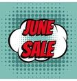 June sale comic book bubble text retro style vector image vector image