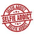 selfie addict round red grunge stamp vector image vector image