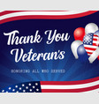 thank you veterans lettering usa balloons vector image vector image