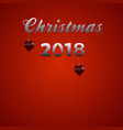 christmas 2018 decorative text and baubles vector image vector image