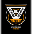 be creative and have fun quotes graphic vector image vector image