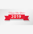 red ribbon with greeting happy new year 2019 vector image vector image