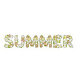 inscription summer from flowers vector image vector image
