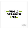 badge for world environment day vector image vector image