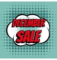 December sale comic book bubble text retro style vector image vector image
