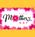 happy mothers day flower calligraphy background vector image vector image