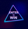 enter to win text neon style vector image vector image