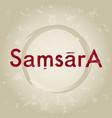 samsara vector image vector image