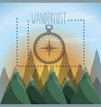 wanderlust aventure with landscape and explorer vector image vector image