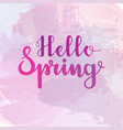 hello spring lettering on watercolor background vector image vector image