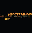 long live the mediterranean diet text background vector image vector image