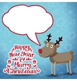 Reindeer with speech bubble Happy new year and vector image vector image