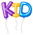 baloons for word kid vector image vector image