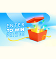 enter to win prizes banner open red gift box vector image