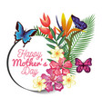 happy mothers day card with butterflies and floral vector image vector image
