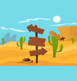 old wooden road sign standing on desert landscape vector image vector image