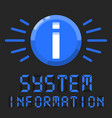 system information message with blue info sign vector image vector image