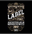 vintage label font whiskey label style vector image vector image