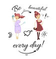 Be beautiful every day vector image vector image