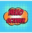 Hello october comic book bubble text retro style vector image vector image