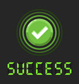 super success message with green check sign vector image vector image