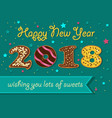 happy new year 2018 sweet donuts numerals vector image vector image
