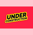 under construction display message background vector image vector image