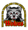 wolves quote about wolf hand drawingshirt vector image