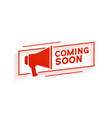 coming soon background with megaphone vector image vector image