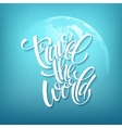 travel world handmade lettering summer vector image vector image