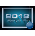 happy new year 2018 card in blue with christmas vector image vector image