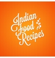 indian food vintage lettering background vector image