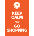 Keep Calm and go shopping poster vector image vector image
