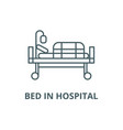 bed in hospital line icon bed in hospital vector image vector image