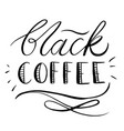 black coffee words in lettering vector image