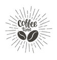 coffee time lettering with beans and sun rays vector image vector image
