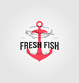 fresh fish logo vintage seafood with anchor label vector image vector image