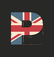 capital 3d letter p with uk flag texture isolated vector image