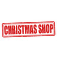 christmas shop grunge rubber stamp vector image vector image