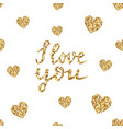 i love you-hand drawn glitter quote gold vector image vector image