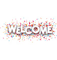 Paper welcome confetti sign vector image