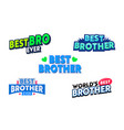 best brother creative banner with blue typography vector image