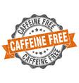 Caffeine free stamp sign seal